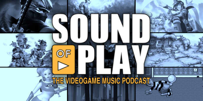Sound of Play: 33 - The videogame music podcast