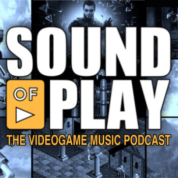 Sound of Play: 34 - The videogame music podcast