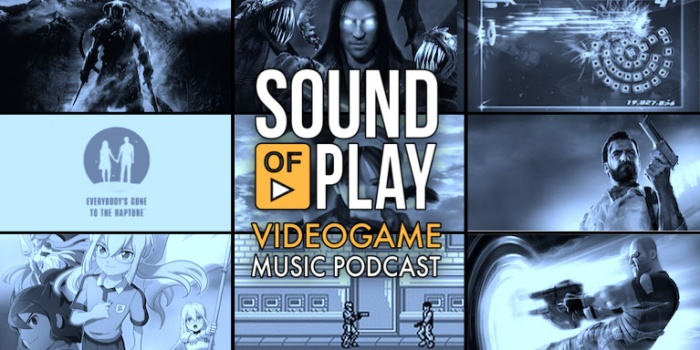 Sound of Play: 38 - The videogame music podcast