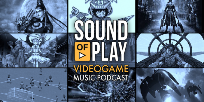 Sound of Play: 39 - The videogame music podcast