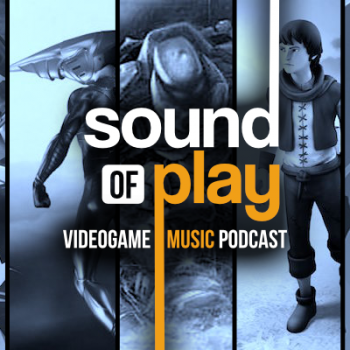 Sound of Play: 46 - The videogame music podcast