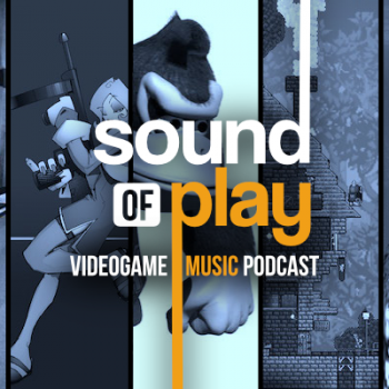 Sound of Play: 47 - The videogame music podcast