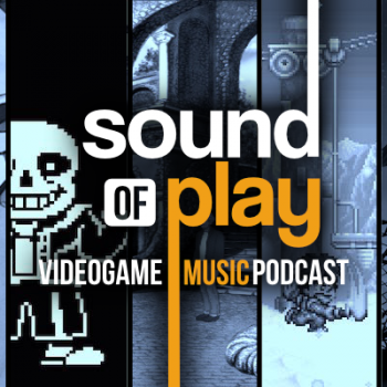 Sound of Play: 52 - The videogame music podcast