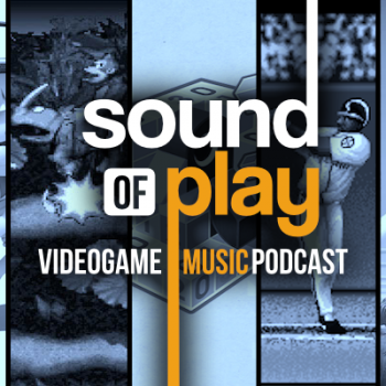 Sound of Play: 62 - The videogame music podcast