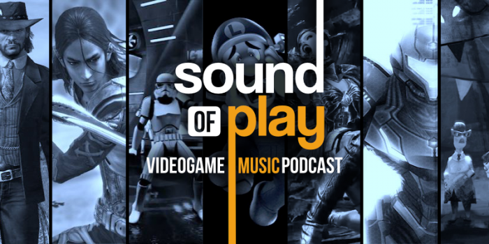 Sound of Play: 67 - The videogame music podcast