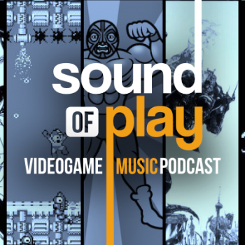 Sound of Play: 68 - The videogame music podcast