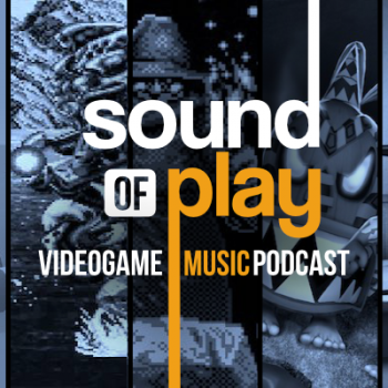 Sound of Play: 69 - The videogame music podcast