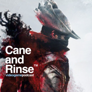 Bloodborne - The Cane and Rinse podcast No.250