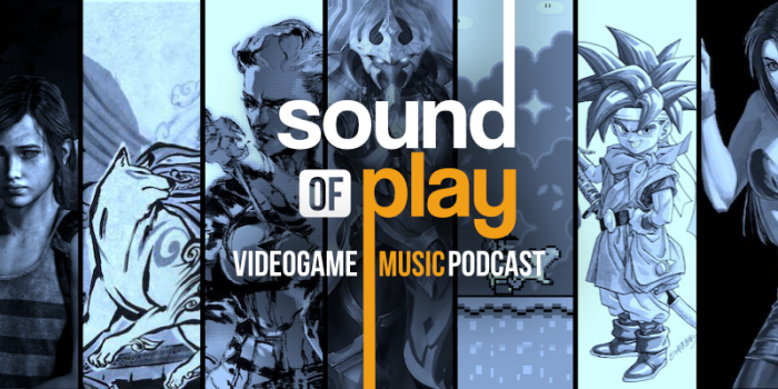 Sound of Play: 71 - The videogame music podcast