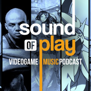 Sound of Play: 72 - The videogame music podcast