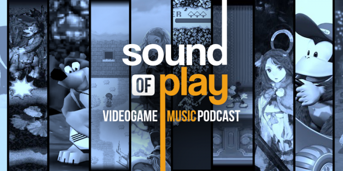 Sound of Play: 73 - The videogame music podcast