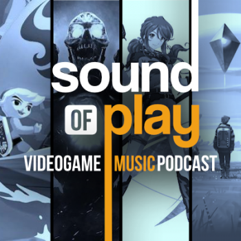 Sound of Play: 74 - The videogame music podcast