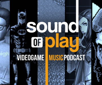 Sound of Play: 77 - The videogame music podcast