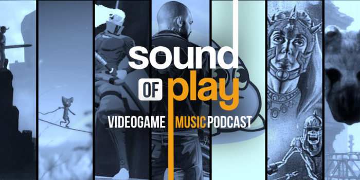 Sound of Play: 78 - The videogame music podcast
