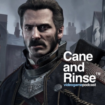 The Order: 1886 - The Cane and Rinse podcast No.255