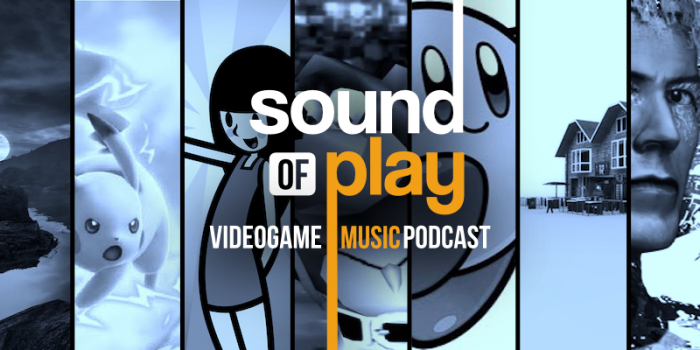 Sound of Play: 79 - The videogame music podcast