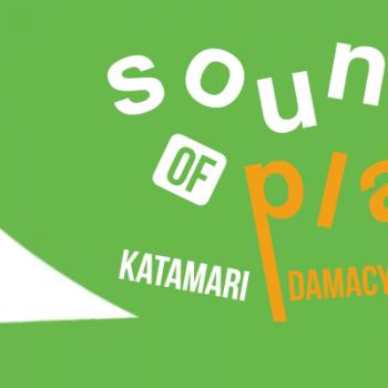 Sound of Play: 80 - The Katamari Damacy special