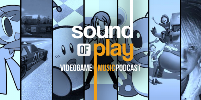 Sound of Play: 81 - The videogame music podcast