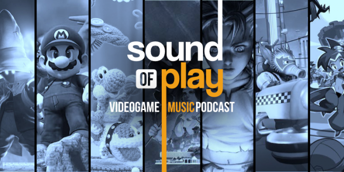 Sound of Play: 82 - The videogame music podcast