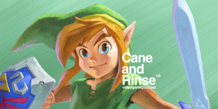 The Legend of Zelda: A Link Between Worlds - The Cane and Rinse podcast No.261