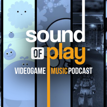 Sound of Play: 86 - The videogame music podcast
