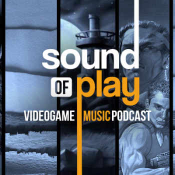 Sound of Play: 87 - The videogame music podcast