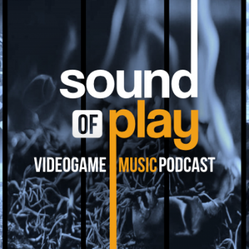 Sound of Play: 88 - The videogame music podcast