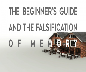 The Beginner's Guide and the falsification of memory