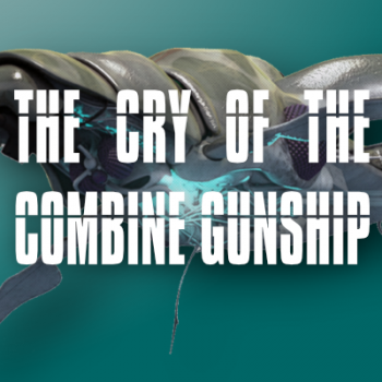 The cry of the Combine Gunship