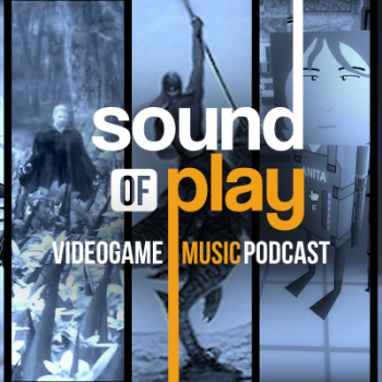 Sound of Play: 93 - The videogame music podcast