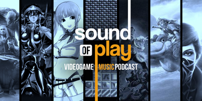 Sound of Play: 94 - The videogame music podcast
