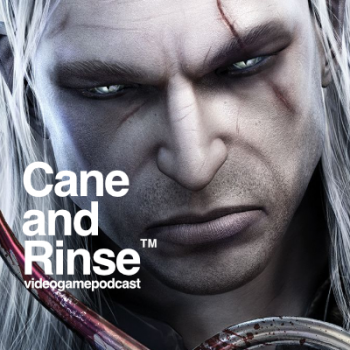The Witcher - The Cane and Rinse videogame podcast No.274