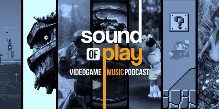 Sound of Play: 99 - The videogame music podcast