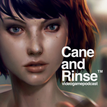 Life Is Strange - The Cane and Rinse videogame podcast No.277