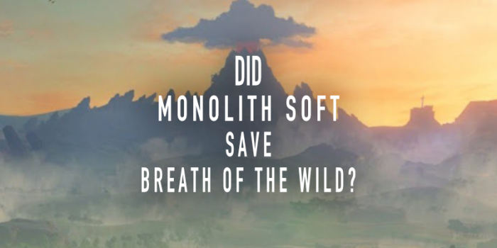 Did Monolith Soft save Breath of the Wild?