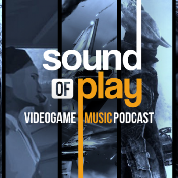 Sound of Play: 103 - The videogame music podcast