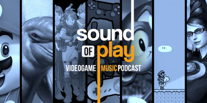 Sound of Play: 106 - The videogame music podcast